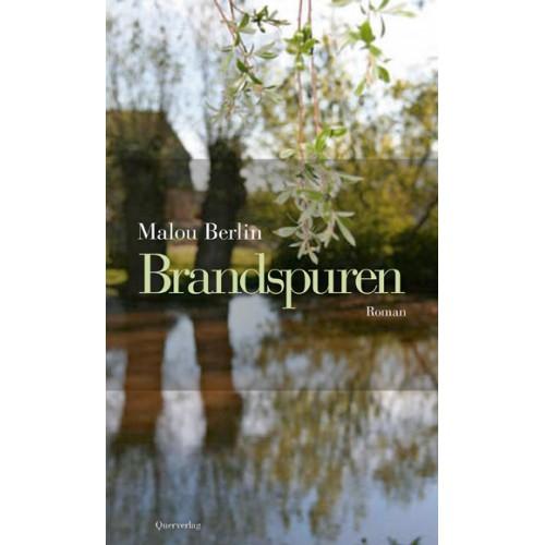 """Malou Berlin """"Brandspuren"""""""